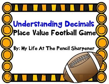 Help your students better understand decimals with this fun football game.  Students can work in pairs or small groups to play.  Simply print off all necessary game pieces and questions included in this purchase and you are ready to go!  Questions range from identifying place value of decimals, expanded form for decimals, rounding decimals to various places, value of numerals in decimals, etc.