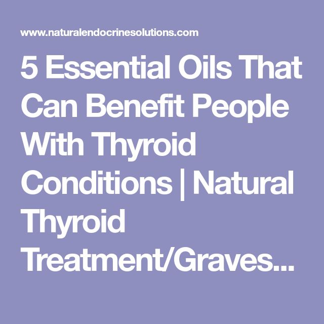 5 Essential Oils That Can Benefit People With Thyroid Conditions | Natural Thyroid Treatment/Graves Disease/Hashimotos Thyroiditis