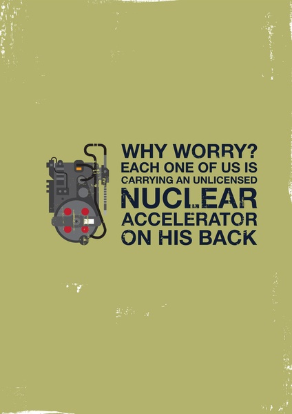Why worry (Ghostbusters)