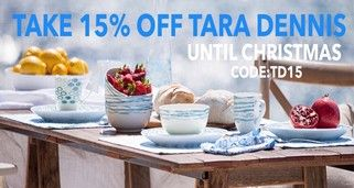 there is 15% off all our tara dennis homewares