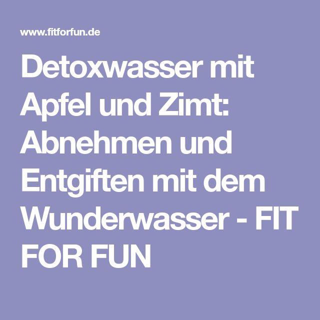 Detoxwasser mit Apfel und Zimt: Abnehmen und Entgiften mit dem Wunderwasser - FIT FOR FUN