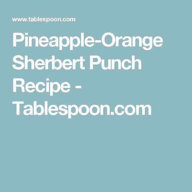 Pineapple-Orange Sherbert Punch Recipe - Tablespoon.com