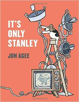 """It's only Stanley"", by Jon Agee.  Very strange noises that keep awakening the Wimbledon family one night have an even stranger source."
