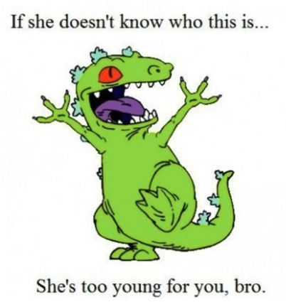 she's too young for you bro.90S Kids, 90Skid, Childhood Memories, Rugrats, Random, Funny, Humor, Reptar, True Stories