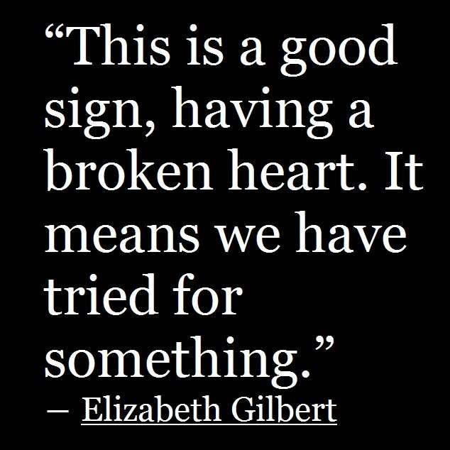 Never fear love: Elizabeth Gilbert Quotes, Elizabeth Gilbert Eating, Life, Inspiration, Fabulous Quotes, Wisdom, Quotable Quotes, Living, Broken Heart