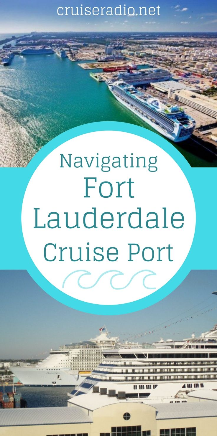 Navigating Fort Lauderdale Cruise Port Port Everglades Fort Lauderdale Cruise Port Cruise Port Cruise Travel