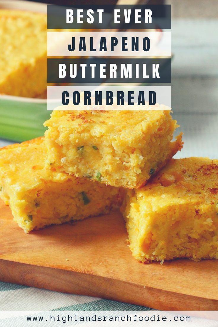 Super Moist Jalapeno Buttermilk Cornbread Recipe Recipe In 2020 Recipes Cornbread Best Cornbread Recipe