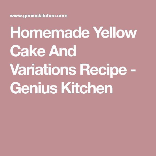 Homemade Yellow Cake And Variations Recipe - Genius Kitchen