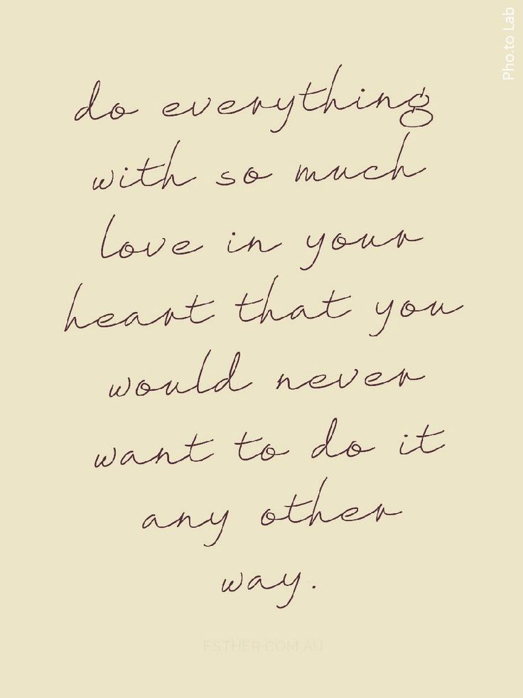 Consider this...There wouldn't be regrets when looking back in time. All we would remember would be...Love ♡