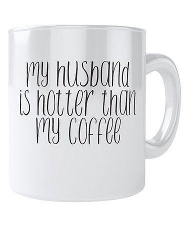 Loving this 'Hotter Than My Coffee' Mug on #zulily! #zulilyfinds