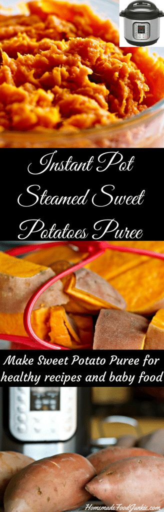 Make Instant Pot Steamed Sweet Potatoes and Puree. A video shows you how. Healthy sweet potatoes are even healthier when steamed in the instant pot! Puree stores in the fridge and freezes well too.