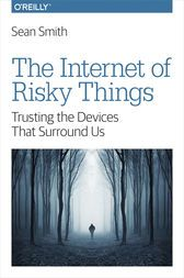 Buy, download and read The Internet of Risky Things ebook online in EPUB or PDF format for iPhone, iPad, Android, Computer and Mobile readers. Author: Sean Smith. ISBN: 9781491963586. Publisher: O'Reilly Media. By 2020, the Internet of Things (IoT) will consist of millions of computational devices intimately connected to real-world aspects of human life. In this insightful book, Professor Sean Smith, who wor