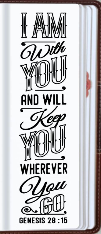 "Genesis 28:15 - ""I am with you and will keep you wherever you go."" Printable template."