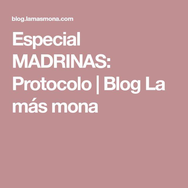 Especial MADRINAS: Protocolo | Blog La más mona