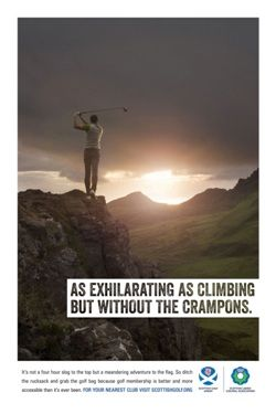 A new club membership campaign initiated in July 2013 by Scotland's governing golf bodies:  With Scotland's golf club membership in decline over the past five years, the governing bodies have been working with clubs to provide increased marketing support to help attract new members.