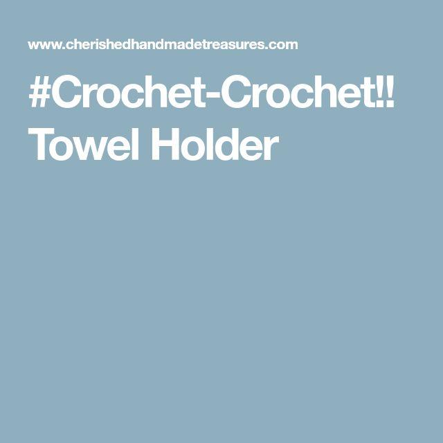 #Crochet-Crochet!! Towel Holder