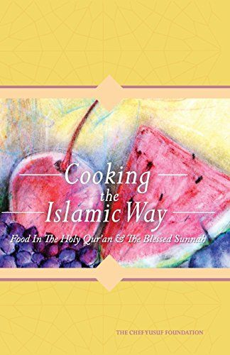 Cooking The Islamic Way Food In The Holy Quran The Blessed Sunnah >>> Check this awesome product by going to the link at the image.