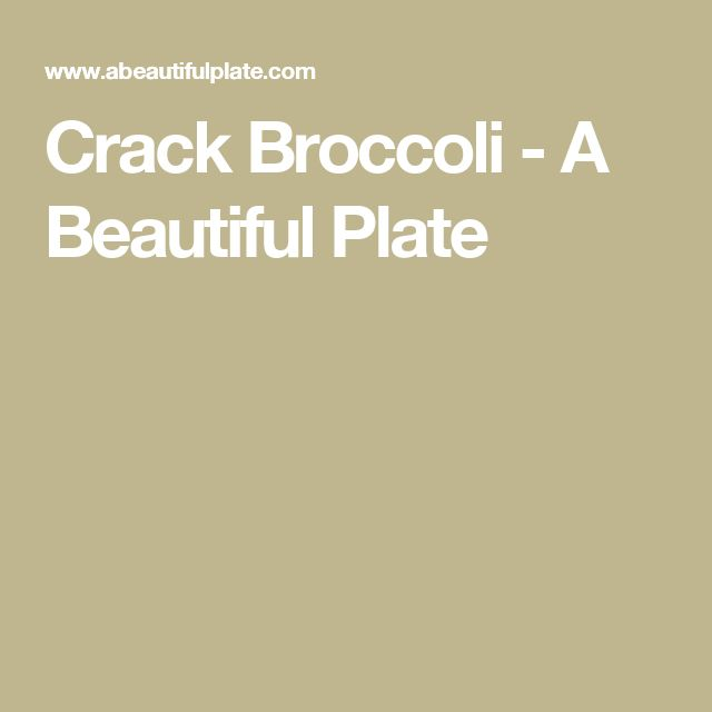 Crack Broccoli - A Beautiful Plate