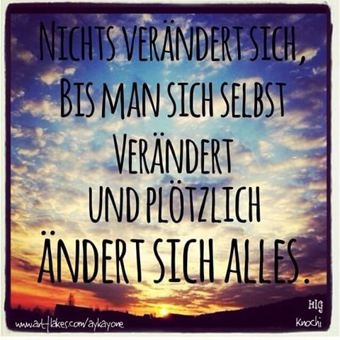 🍃🍂 Nichts verändert sich,bis man sich selbst verändert und plötzlich ändert sich alles. 🌾#spruch #zitate #gedanken #ziele #instagram #picoftheday #me #you #love #around the #world 🌍✌️