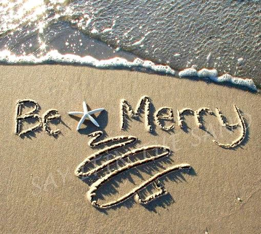 Be Merry Beach -  Saying in the Sand