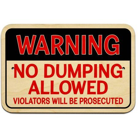 Warning No Dumping Allowed Violators Will Be Prosecuted Sign