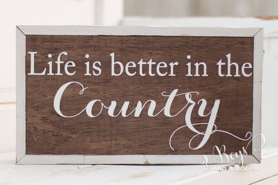 Life is better in the Country Sign by TwoBoysandaDog on Etsy