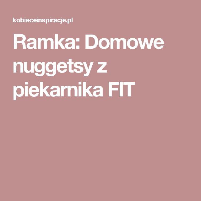 Ramka: Domowe nuggetsy z piekarnika FIT