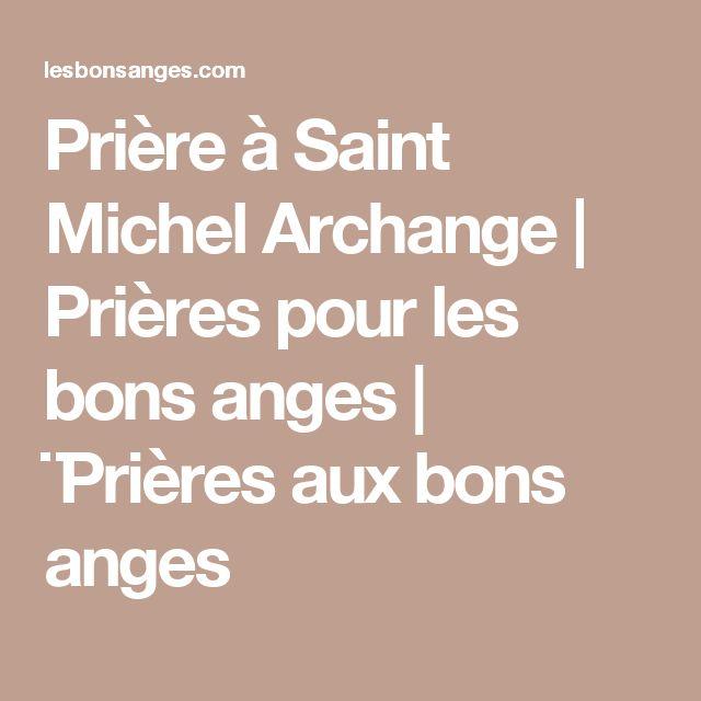 Prière à Saint Michel Archange | Prières pour les bons anges | ¨Prières aux bons anges