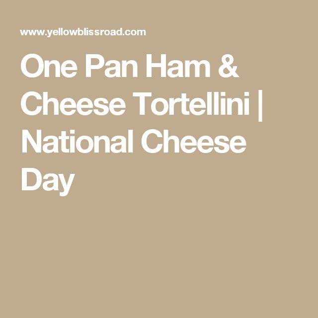 One Pan Ham & Cheese Tortellini   National Cheese Day