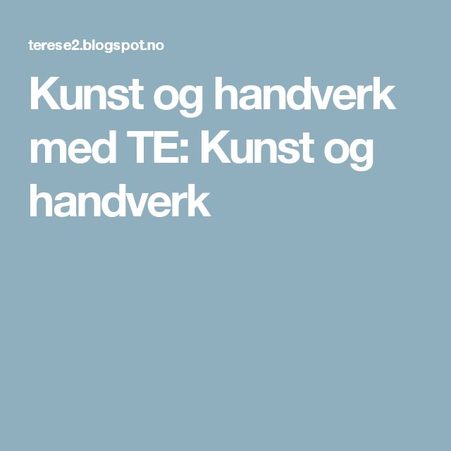 Kunst og handverk med TE: Kunst og handverk
