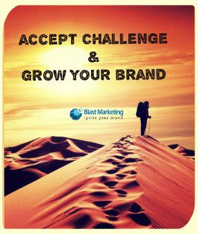 Accept Challenge and grow your brand !!