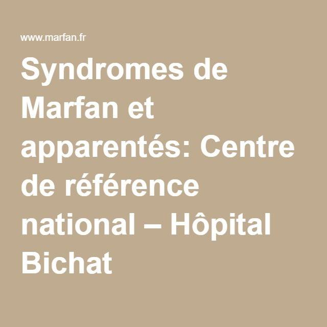 Syndromes de Marfan et apparentés: Centre de référence national – Hôpital Bichat