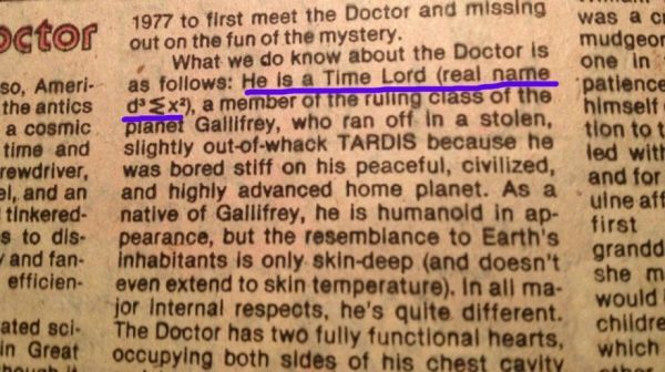 The Doctor's real name (or lack thereof) has been used as a running joke since the early days of Doctor Who, and even though Steven Moffat recently claimed The Doctor's real name is Mildred we know this is simply not true.But what about this unpronounceable, and totally mathematical, name that appeared in a Doctor Who comic book from 1980, could this be The Doctor's true name?Redditor swanzie shared this earth shattering info, but many weren't convinced since comic book adaptations of ...
