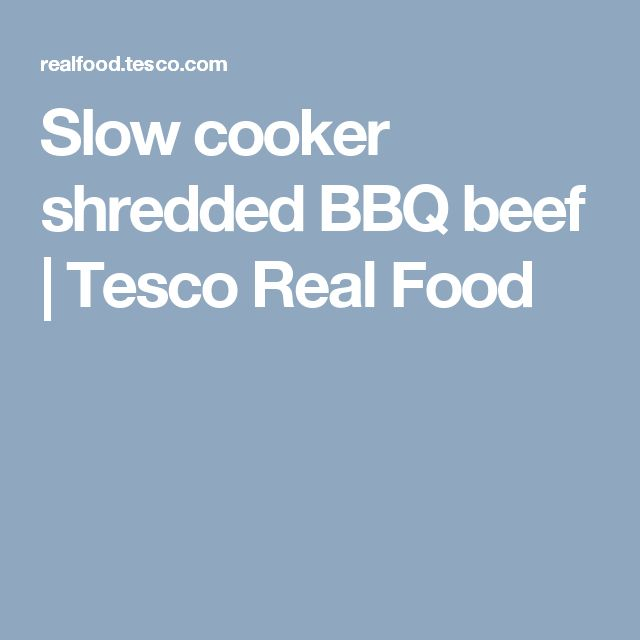Slow cooker shredded BBQ beef | Tesco Real Food