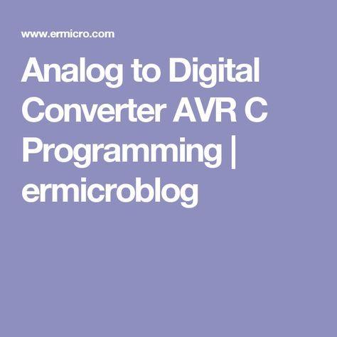 Analog to Digital Converter AVR C Programming | ermicroblog