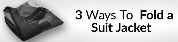 3 Ways to fold a suit jacket, sport jacket, or blazer jacket.  Because you can't always keep them on a hanger and you want to know the right way to do it to avoid wrinkling and damage to your jackets!  My personal favorite?  Guess in the comments below and I'll let you know if you ge