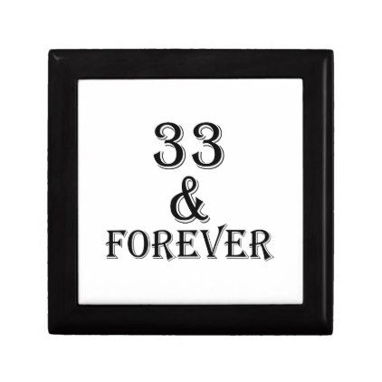 33 And Forever Birthday Designs Jewelry Box - giftidea gift present idea number 33 thirty-third thirty thirtythird bday birthday 33rdbirthday party anniversary 33rd