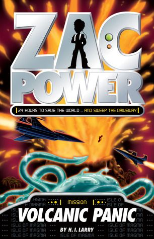 Zac Power: Volcanic Panic by H. I. Larry Z LAR When Zac's latest mission briefing sends him to a secret volcanic island in the middle of the ocean, he knows that something isn't quite right...then Zac discovers a secret that GIB has been trying to uncover for years.