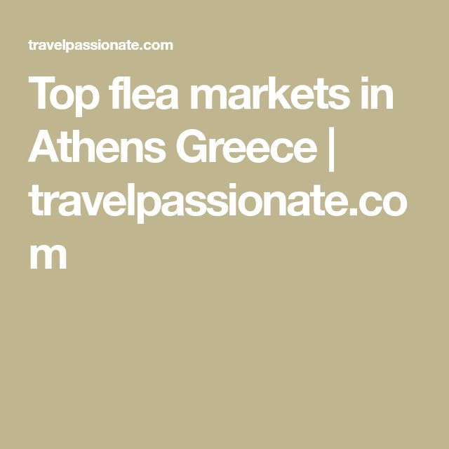Top flea markets in Athens Greece | travelpassionate.com