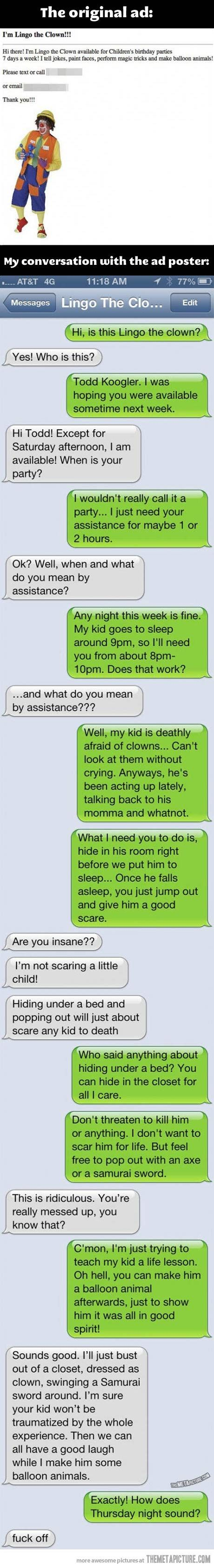 Usually I find these text pins pretty stupid, but even though I hate clowns, this is pretty hilarious!