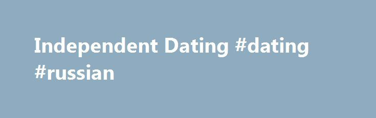 Independent dating search