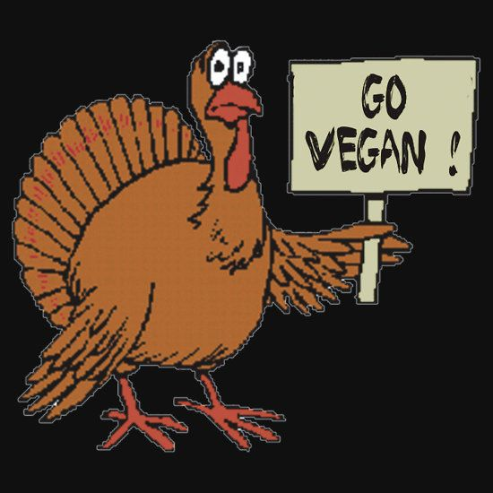 FUNNY THANKSGIVING TURKEY QUOTE - GO VEGAN. THIS DESIGN AVAILABLE ON UNISEX T-SHIRT, STICKER, PHONE CASE, AND 20 OTHER PRODUCTS. CHECK THEM OUT.