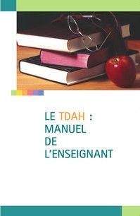 Le TDAH : manuel de l'enseignant