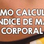 Cómo calcular tu índice de masa corporal