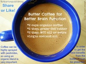 """Butter Coffee contains only 3 ingredients, all of which are beneficial to preventing and treating Parkinson's disease.""      2 cups organic coffee     2 tbsp. grass-fed butter     2 tbsp. MCT oil or extra virgin coconut oil"