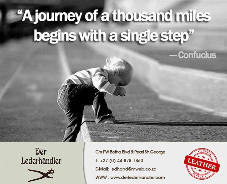 """A journey of a thousand miles begins with a single step"" #Derlederhandler #Sunday #Motivation"