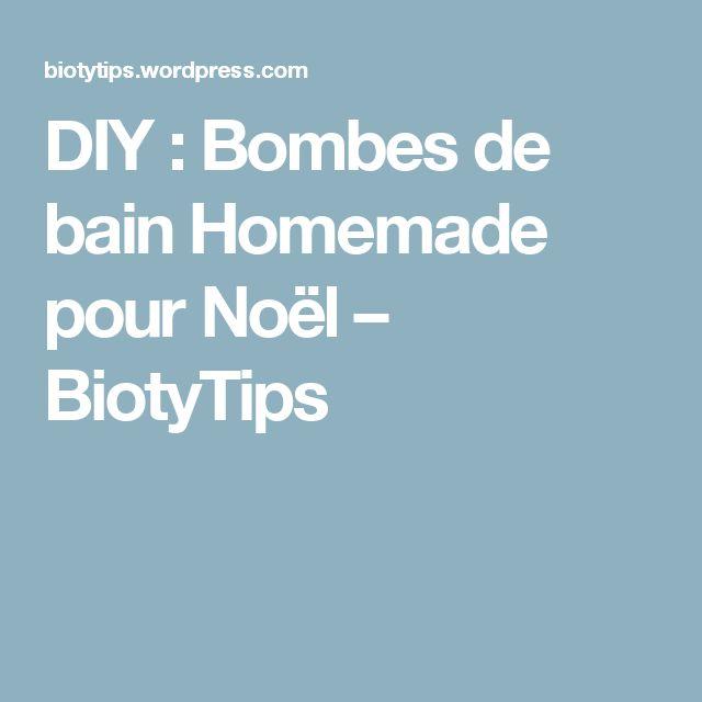 DIY : Bombes de bain Homemade pour Noël – BiotyTips