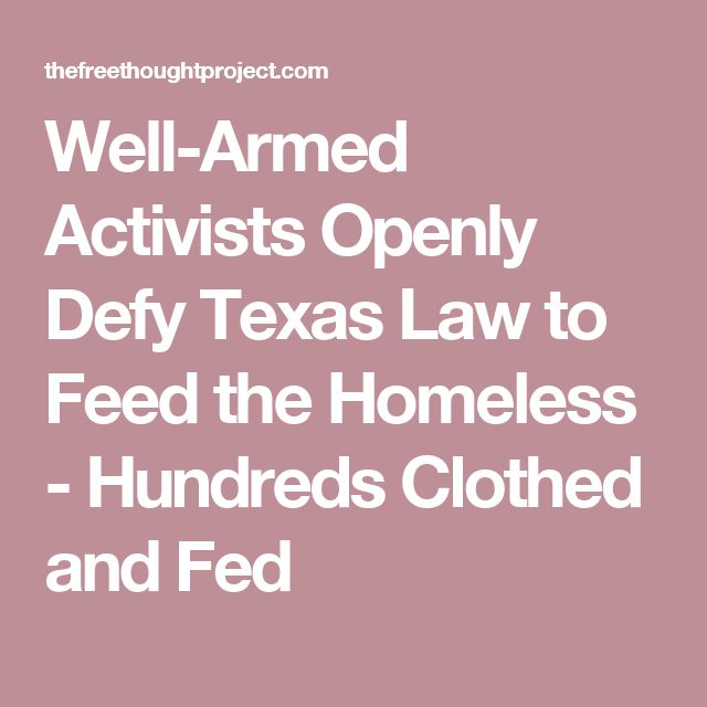 Well-Armed Activists Openly Defy Texas Law to Feed the Homeless - Hundreds Clothed and Fed