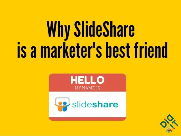 Why SlideShare is a Marketer's Best Friend by Didit Marketing  via slideshare