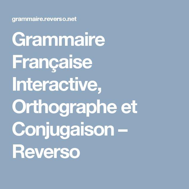 Grammaire Française Interactive, Orthographe et Conjugaison – Reverso
